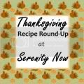 Serenity Now Thanksgiving Recipe Round Up